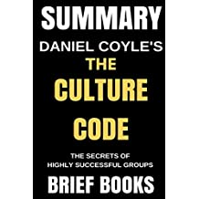 Summary: Daniel Coyle's The Culture Code: The Secrets of Highly Successful Groups