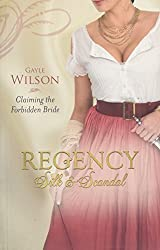 Claiming the Forbidden Bride: Regency Silk & Scandal v. 4 (MB Continuities)