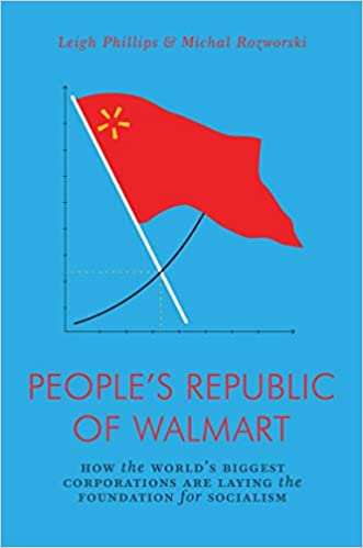 People's Republic of Walmart: How the World's Biggest