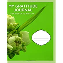 My Gratitude Journal: for women to write in