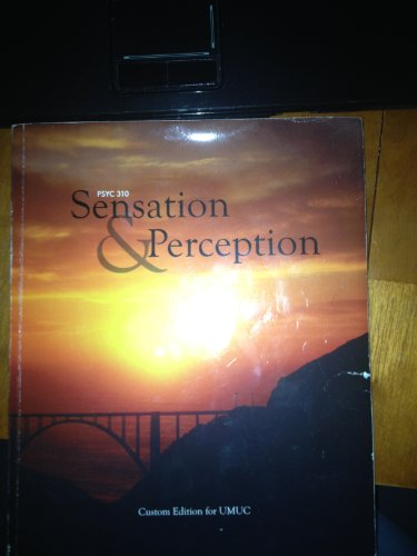 PSYC 310: Sensation & Perception - Custom Edition for UMUC