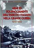 Image de Armi ed equipaggiamenti dell'esercito italiano nella grande guerra: 1915-1918 (Italian Edition)