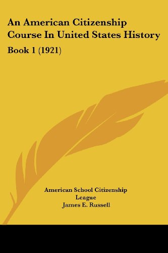 An American Citizenship Course In United States History: Book 1 (1921)