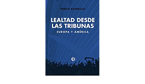 Lealtad desde las tribunas: Europa y América (Spanish Edition) - Kindle edition by Pablo Ramallo. Politics & Social Sciences Kindle eBooks @ Amazon.com.