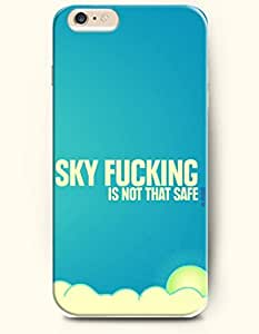 iPhone 6 Case,OOFIT iPhone 6 (4.7) Hard Case **NEW** Case with the Design of SKY FUCKING IS NOT THAT SAFE! - ECO-Friendly Packaging - Case for Apple iPhone iPhone 6 (4.7) (2014) Verizon, AT&T Sprint, T-mobile