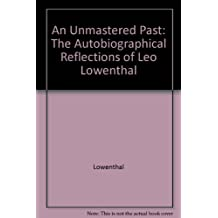 An Unmastered Past: The Autobiographical Reflections of Leo Lowenthal