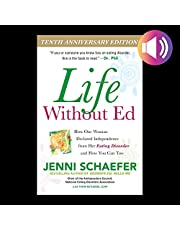 Life Without Ed (Tenth Anniversary Edition): How One Woman Declared Independence from Her Eating Disorder and How You Can Too