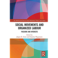 Social Movements and Organized Labour: Passions and Interests (The Mobilization Series on Social Movements, Protest, and Culture) (English Edition)