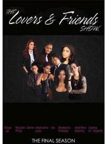 Lovers & Friends Show: Season 5 - Final Season