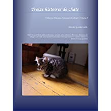 Treize histoires de chats (Collection Histoires d'animaux de refuges t. 2) (French Edition)