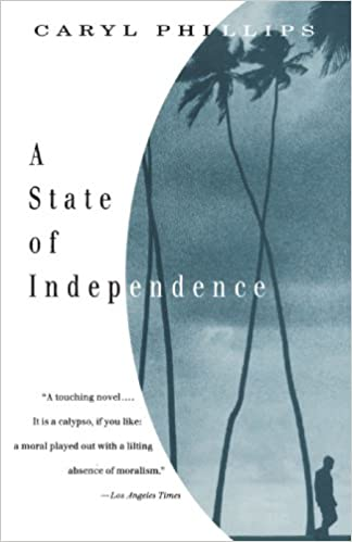 A state of independence caryl phillips 9780679759300 amazon a state of independence caryl phillips 9780679759300 amazon books fandeluxe Choice Image
