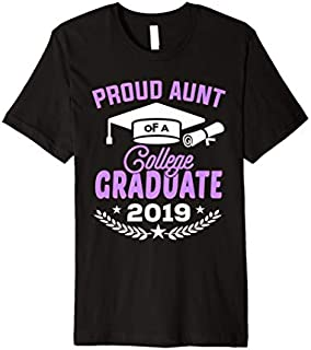 Best Gift Proud Aunt of a 2019 College Graduate Aunt Gift  Premium  Need Funny TShirt / S - 5Xl