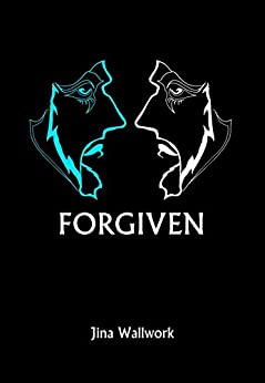 Forgiven by [Wallwork, Jina]