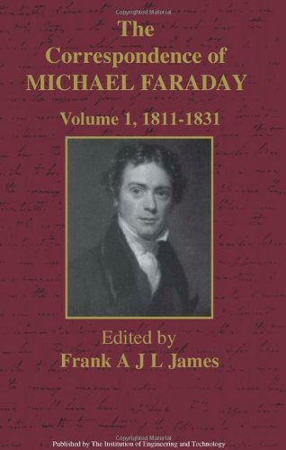 The Correspondence of Michael Faraday: 1811-1831 (Correspondence of Michael Faraday, Volume 1, 1811-1831)
