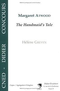 Margaret Atwood : the Handmaid's Tale par Hélène Greven