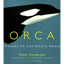 Orca: Visions of the Killer Whale