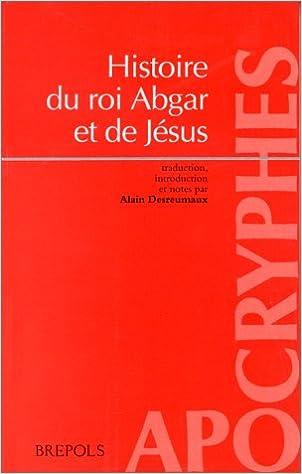 Lire Histoire du roi Abgar et de Jésus : Présentation et trad. du texte syriaque intégral de epub, pdf