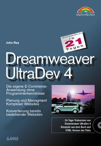 Dreamweaver UltraDev 4 in 21 Tagen Eigene E-Commerce-Anwendungen ohne Programmierkenntnisse (in 14/21 Tagen)