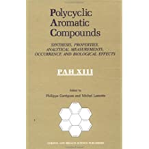 Polycyclic Aromatic Compounds: Synthesis, Properties, Analytical Measurements, Occurrence and Biological Effects