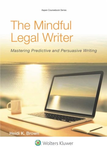 The Mindful Legal Writer: Mastering Predictive and Persuasive Writing (Aspen Coursebook) by Wolters Kluwer