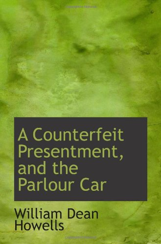 Read Online A Counterfeit Presentment, and the Parlour Car pdf