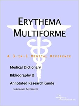 Book Erythema Multiforme - A Medical Dictionary, Bibliography, and Annotated Research Guide to Internet References