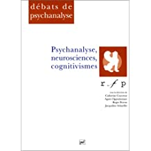 Psychanalyse, neuro-sciences, cognitivismes