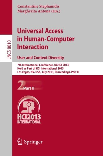 Universal Access in Human-Computer Interaction: User and Context Diversity: 7th International Conference, UAHCI 2013, He