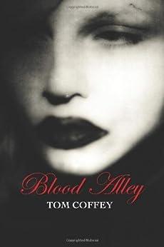 Blood Alley by [Coffey, Tom]