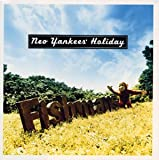 Neo Yankees'Holiday