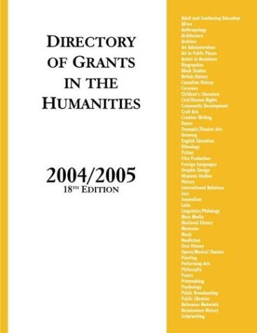 Directory of Grants in the Humanities, 2004/2005, 18th Edition