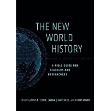 The New World History: A Field Guide for Teachers and Researchers