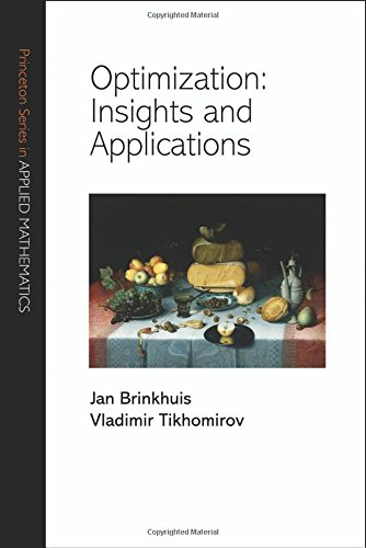 Optimization � Insights and Applications (Princeton Series in Applied Mathematics)