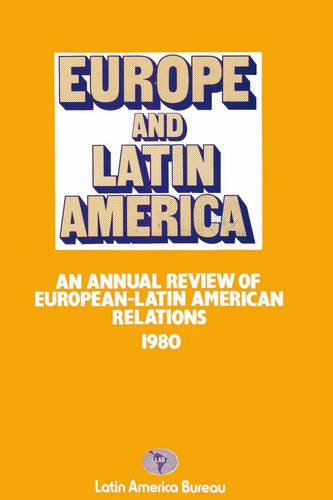Europe and Latin America 1980: An Annual Review of European-Latin American Relations