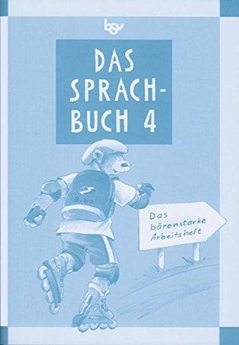 Das Sprachbuch - Ausgabe B - Grundschulen Bayern bisherige Ausgabe: Band 4 - Das bärenstarke Arbeitsheft: Arbeitsheft. Mit Freiarbeitsmaterialien