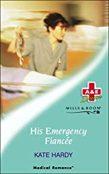His Emergency Fiancee (Mills & Boon Medical)