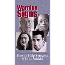 Warning Signs: How to Help Someone Who Is Suicidal