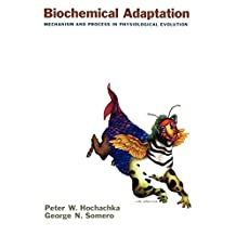 Biochemical Adaptation: Mechanism and Process in Physiological Evolution