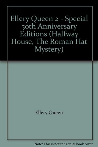 Ellery Queen 2 - Special 50th Anniversary Editions (Halfway House, The Roman Hat Mystery)