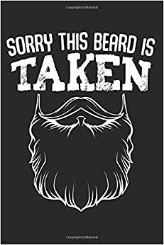 """Free PDF Book Sorry This Beard Is Taken: Gift For Him On Birthday Boyfriend Husband Composition College Notebook and Diary to Write In / 120 Pages of Ruled Lined & Blank Paper / 6""""x9"""""""