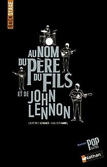 Backstage au nom du père du fils et de John Lennon par Schaack