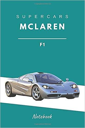 SuperCars Mclaren F1 Notebook: The Best SuperCars Models, Supercar