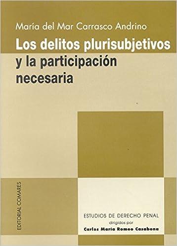 Los delitos plurisubjetivos y la participación necesaria Monografías: Amazon.es: María del Mar Carrasco Andrino: Libros