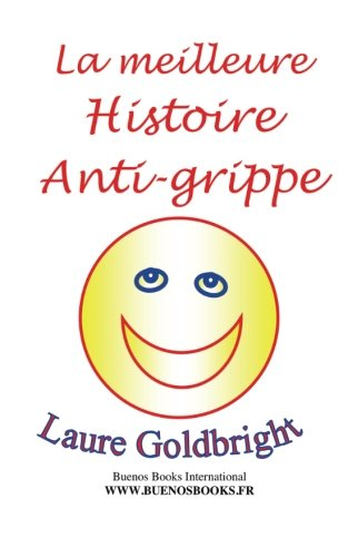 La Meilleure Histoire Anti-Grippe (French Edition)