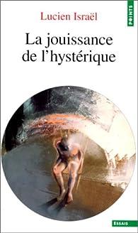 La Jouissance de l'hystérique. Séminaire 1974 par Lucien Israël (II)