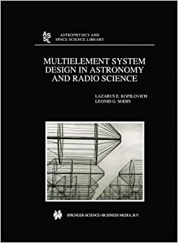 Book Multielement System Design in Astronomy and Radio Science (Astrophysics and Space Science Library)
