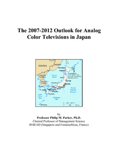 The 2007-2012 Outlook for Analog Color Televisions in Japan