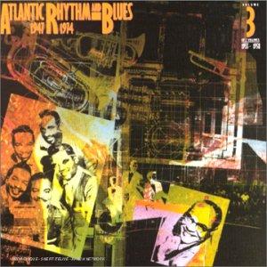 Atlantic Rhythm & Blues 1947-1974: Vol. 3, 1955-58