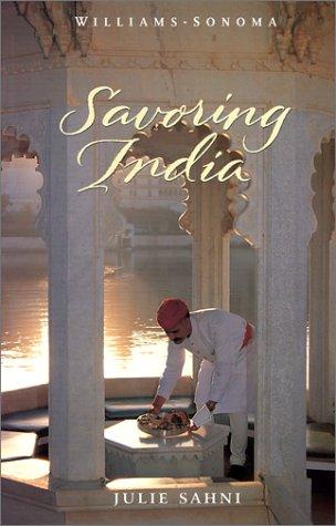 Williams Sonoma Cooking (Savoring India: Recipes and Reflections on Indian Cooking (Williams-Sonoma: The Savoring))