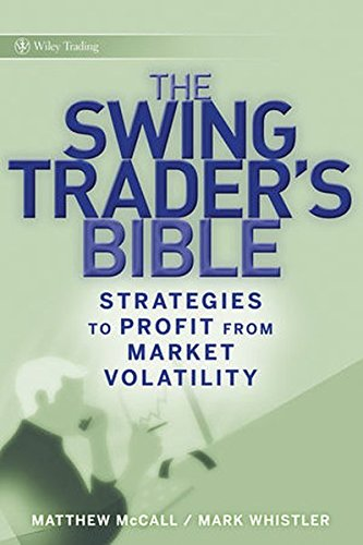 The Swing Trader?s Bible: Strategies to Profit from Market Volatility